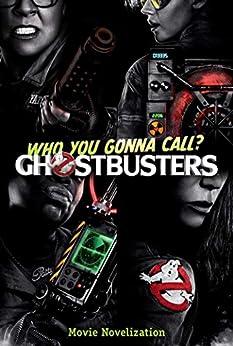 Ghostbusters Movie Novelization (Ghostbusters 2016 Movie) by [Simon Spotlight]