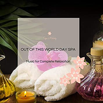 Out Of This World Day Spa - Music For Complete Relaxation