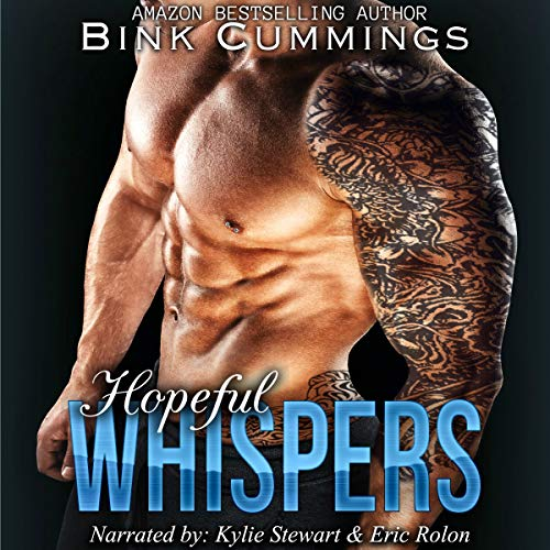 Hopeful Whispers     Sacred Sinners MC - Texas Chapter, Book 2              By:                                                                                                                                 Bink Cummings                               Narrated by:                                                                                                                                 Kylie Stewart,                                                                                        Eric Rolon                      Length: 9 hrs and 22 mins     1 rating     Overall 3.0
