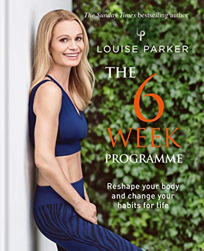 Louise Parker: The 6 Week Programme: The 6-Week Programme (English Edition)