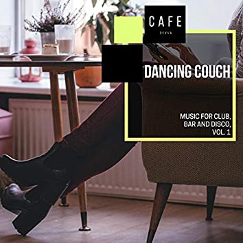 Dancing Couch - Music For Club, Bar And Disco, Vol. 1