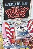LA HUELLA DEL GATO. HISTORIA DE STRAY CATS: PRIMERA BIOGRAFÍA PUBLICADA A NIVEL MUNDIAL DE STRAY CATS