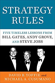 Strategy Rules  Five Timeless Lessons from Bill Gates Andy Grove and Steve Jobs