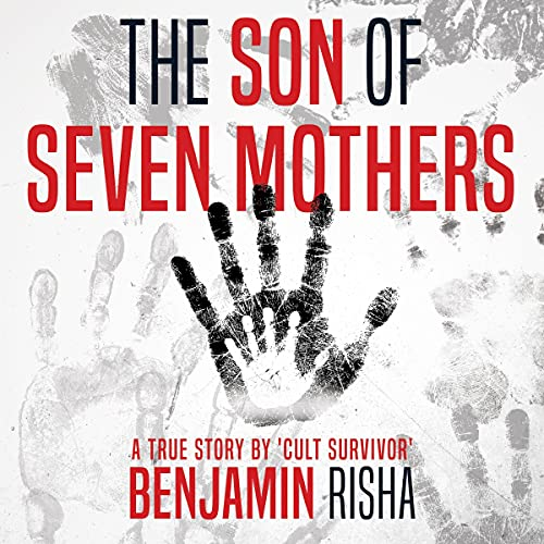 The Son of Seven Mothers: A True Story