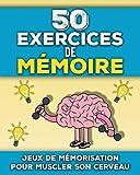 50 Exercices de Mémoire: Livre de tests de mémorisation adultes et seniors | Jeux...