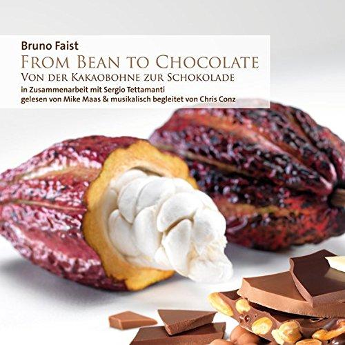 From Bean To Chocolate: Von der Kakaobohne zur Schokolade