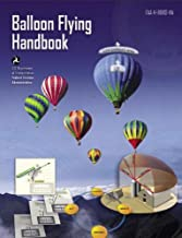 Balloon Flying Handbook, Plus 500 free US military manuals and US Army field manuals when you sample this book