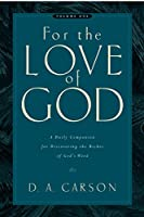 For the Love of God: Daily Companion for Discovering the Riches of God's Word