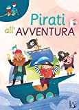 Pirati all'avventura. Ediz. a colori