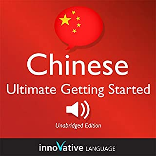Learn Chinese - Ultimate Getting Started with Chinese Box Set, Lessons 1-55     Absolute Beginner Chinese #7              Autor:                                                                                                                                 Innovative Language Learning                               Sprecher:                                                                                                                                 ChineseClass101.com                      Spieldauer: 12 Std. und 14 Min.     3 Bewertungen     Gesamt 4,3