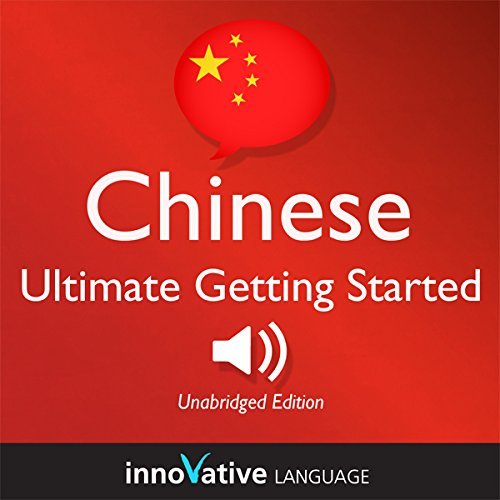Learn Chinese - Ultimate Getting Started with Chinese Box Set, Lessons 1-55 cover art
