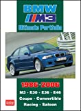BMW M3 Ultimate Portfolio 1986-2006: M3. E30. E36. E46. Coupe. Convertible. Racing. Saloon