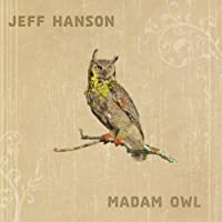 Madam Owl by Jeff Hanson (2008-08-19)