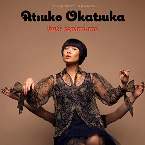 Atsuko Okatsuka: But I Control Me cover art