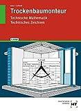 Trockenbaumonteur, Technische Mathematik, Technisches Zeichnen - Manfred Boes
