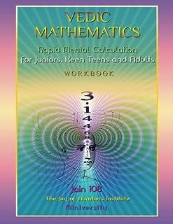 Vedic Mathematics Workbook: Rapid Mental Calculation for Juniors, Keen Teens and Adults