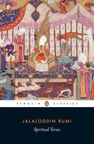 Spiritual Verses: The First Book of the Masnavi-ye Ma'navi (Penguin Classics) by The Jalaluddin Rumi (7-Sep-2006) Paperback