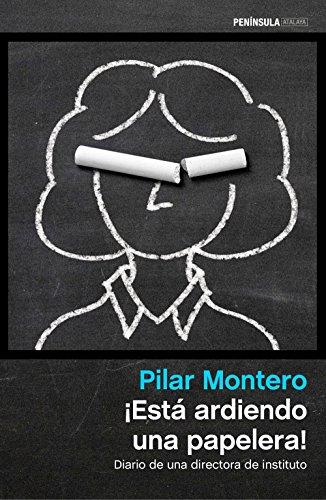 ¡Está ardiendo una papelera!: Diario de una directora de instituto (ATALAYA)