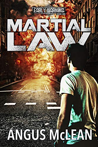 Martial Law (Early Warning Book 1) by [Angus McLean]