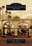 Paramount Studios: 1940-2000 (Images of America) - Marc Wanamaker