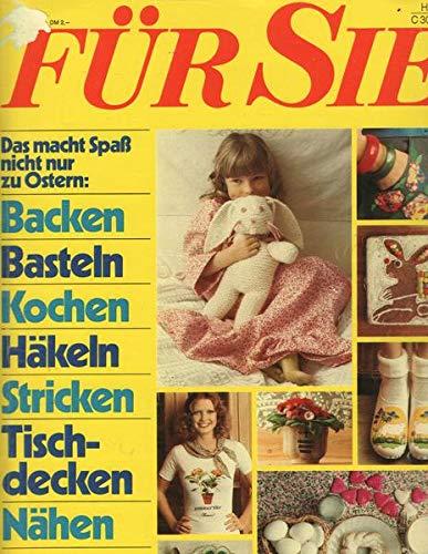 Für Sie Nr. 07/1975 21.03.1975 Das macht Spaß nicht nur zu Ostern: Backen, Basteln, Kochen, Häkeln, Stricken, Tischdecken, Nähen