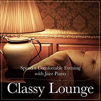 Classy Lounge - Spend a Comfortable Evening with Jazz Piano