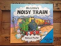 Mr. Little's Noisy Train (Lift-the-flap Book)