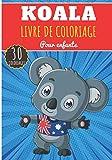 Livre de Coloriage Koala: Pour Enfants Filles & Garçons | Livre Préscolaire 30 Pages et Dessins Uniques à Colorier sur Les Koalas, Paresseux ... de l'Australie | Idéal Activité à la Maison.