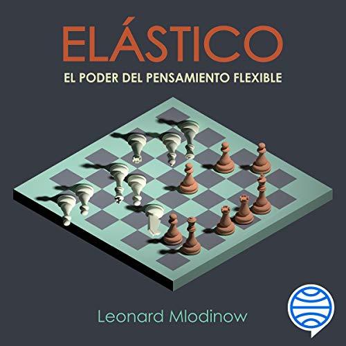 Elástico: El poder del pensamiento flexible