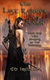 The Last Ranger of Sarn: The Journals of the Huntress ~ Book One (English Edition)
