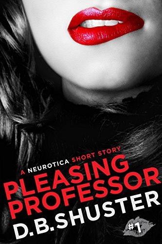 Pleasing Professor: A Neurotica Short Story (English Edition)