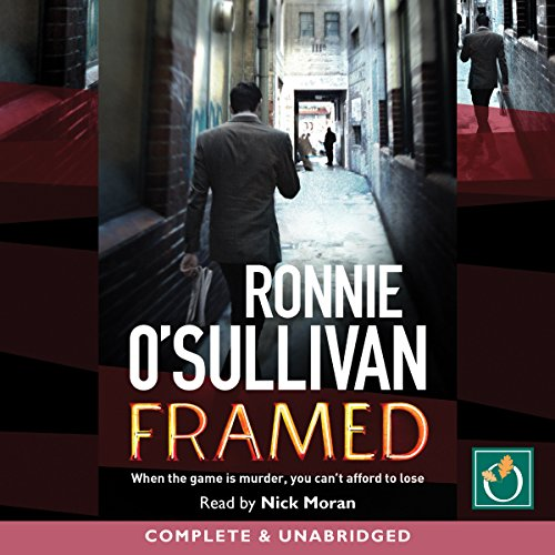 Framed                   By:                                                                                                                                 Ronnie O'Sullivan                               Narrated by:                                                                                                                                 Nick Moran                      Length: 9 hrs and 51 mins     3 ratings     Overall 5.0