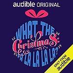 Christmas: What The Fa-La-La-La-La? cover art