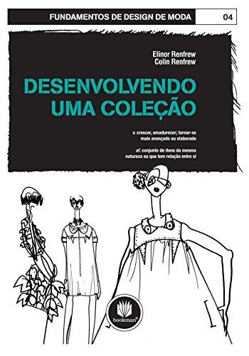 Desenvolvendo uma Coleção (Fundamentos de Design de Moda)