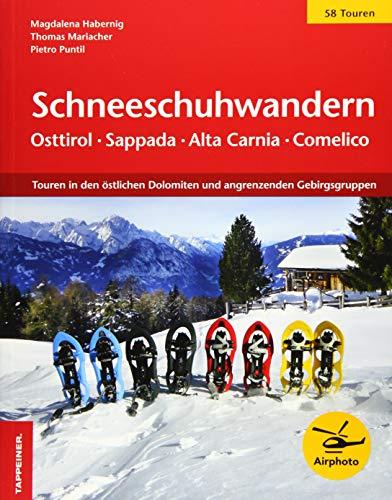 Schneeschuhwandern Ostirol - Sappada/Pladen - Comelico: Die schönsten Schneeschuhtouren in den östlichen Dolomiten