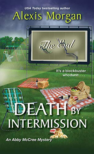 Death by Intermission (An Abby McCree Mystery Book 4) by [Alexis Morgan]