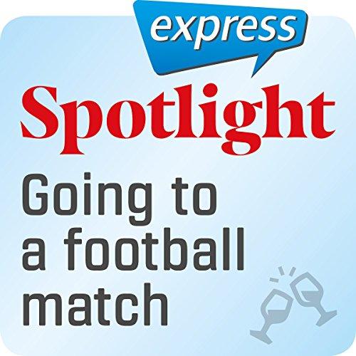 Spotlight express - Ausgehen: Wortschatz-Training Englisch - Sich ein Fußballspiel ansehen Titelbild