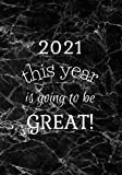 2021, this year is going to be great! Trendy weekly planner, size 7'x10': Almanach semainier, agenda de poche au format pratique; dimensions 17,78 x 25,4 cm