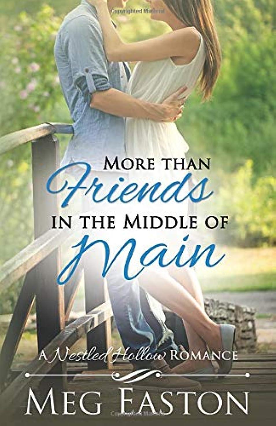 靄利益発掘するMore than Friends in the Middle of Main (A Nestled Hollow Romance)