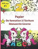 Papier de formation à l'écriture manuscrite Licorne: Livre de traçage d'écriture élémentaire avec des papiers vierges pour la maternelle à la deuxième ... (livres pour jeunes apprenants 2OO pages)