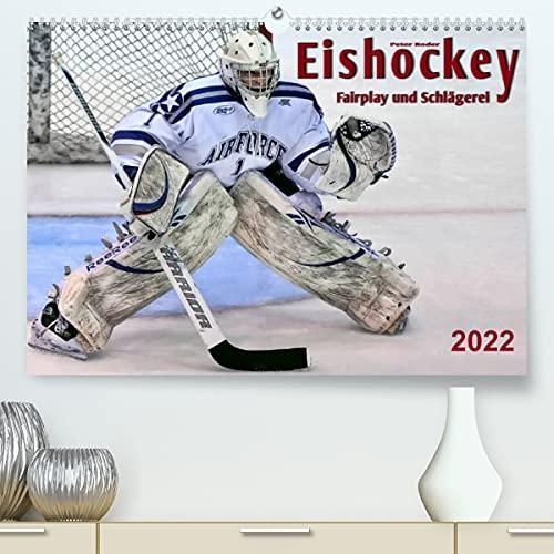 Eishockey - Fairplay und Schlägerei (Premium, hochwertiger DIN A2 Wandkalender 2022, Kunstdruck in Hochglanz): Teamsport der Extra-Klasse - Kraft, ... Schnelligkeit (Monatskalender, 14 Seiten )