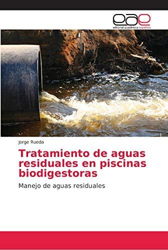 Tratamiento de aguas residuales en piscinas biodigestoras