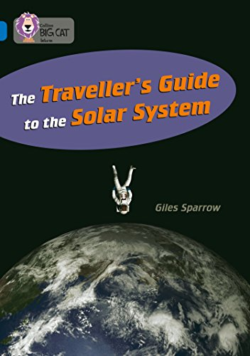 The Traveller's Guide To The Solar System: Band 16/Sapphire (Collins Big Cat) (English Edition)