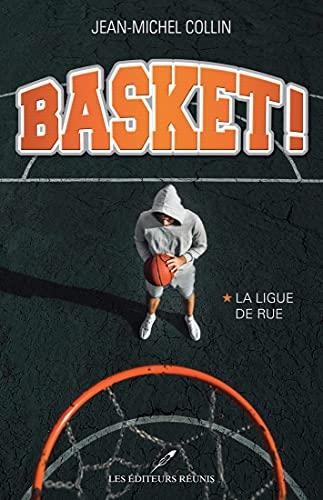 La ligue de rue (Basket ! t. 1) (French Edition)