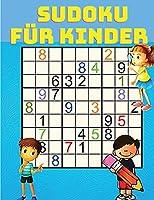 Sudoku Kinder: Sudoku fuer Kinder - Sudoku-Raetselbuch fuer Kinder