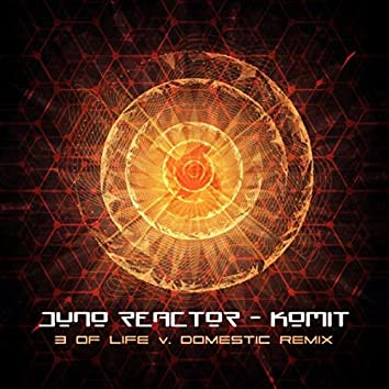 Komit (3 of Life & Domestic Remix)