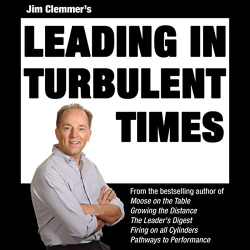 Jim Clemmer's Leading in Turbulent Times cover art