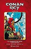 Conan Rey nº 10/11: El caudillo de Koth y otras historias