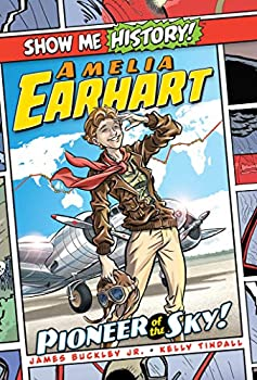 Amelia Earhart  Pioneer of the Sky!  Show Me History!