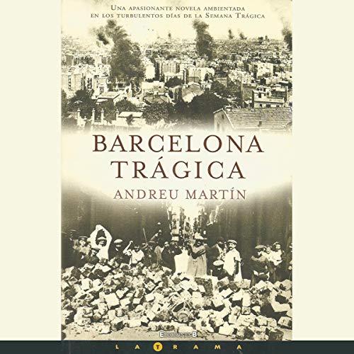 Barcelona Trágica (Narración en Castellano) [Tragic Barcelona] cover art